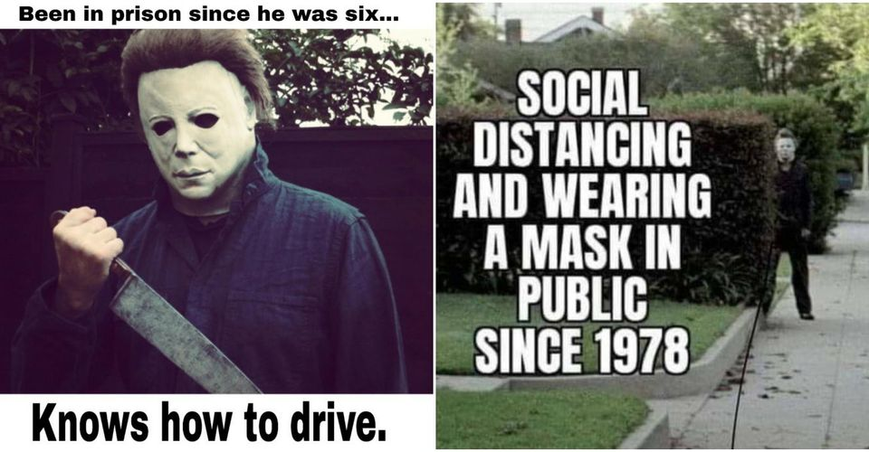 Halloween 2020 How Did Michael Myers Know How To Drive Halloween: 10 Michael Myers Memes Only True Fans Will Understand